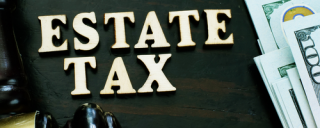 Estate Taxes: What EVERYONE Should Know
